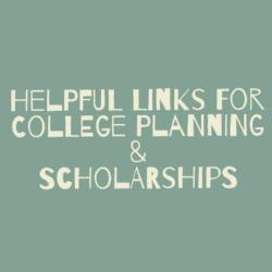 Helpful Links for College Planning & Scholarships